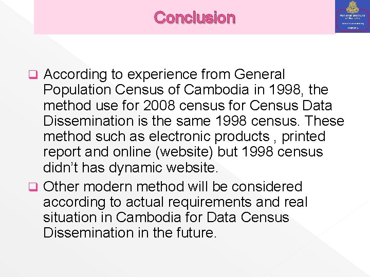 Conclusion According to experience from General Population Census of Cambodia in 1998, the method