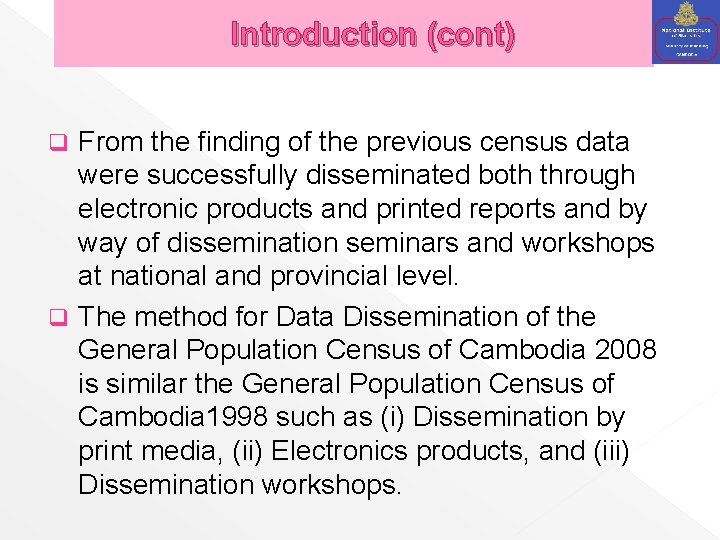 Introduction (cont) From the finding of the previous census data were successfully disseminated both
