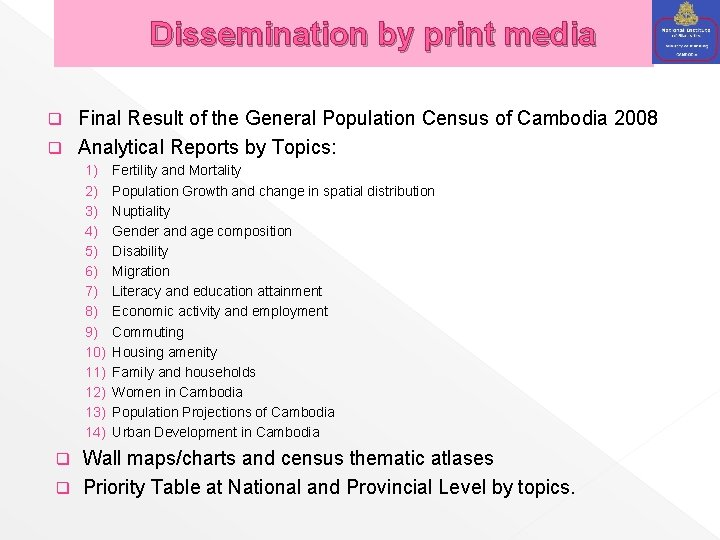 Dissemination by print media Final Result of the General Population Census of Cambodia 2008
