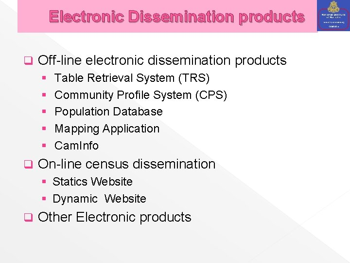 Electronic Dissemination products q Off-line electronic dissemination products § § § q Table Retrieval