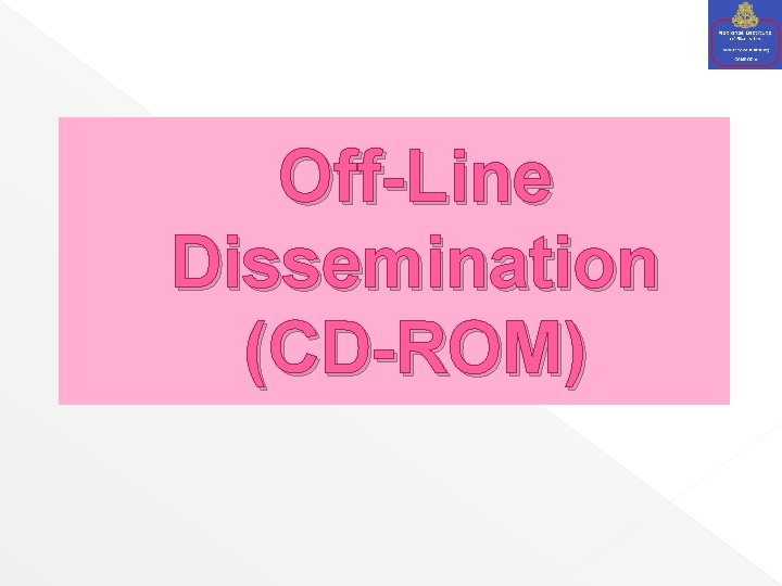 Off-Line Dissemination (CD-ROM)