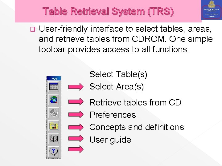 Table Retrieval System (TRS) q User-friendly interface to select tables, areas, and retrieve tables