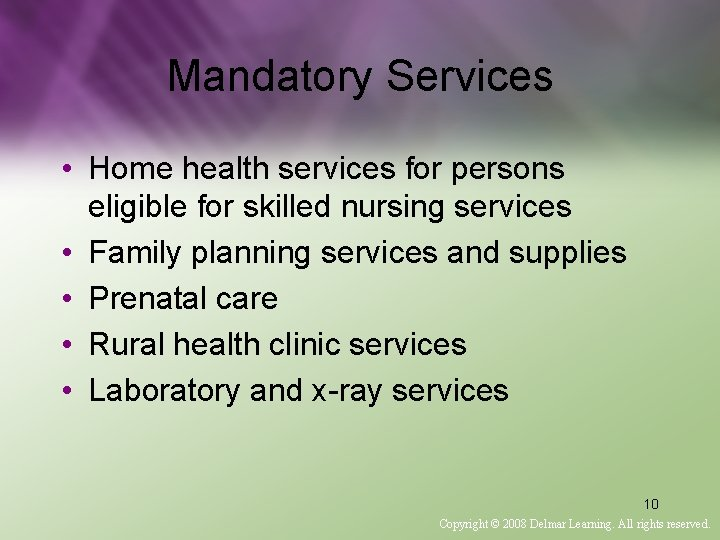 Mandatory Services • Home health services for persons eligible for skilled nursing services •