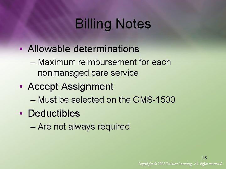 Billing Notes • Allowable determinations – Maximum reimbursement for each nonmanaged care service •