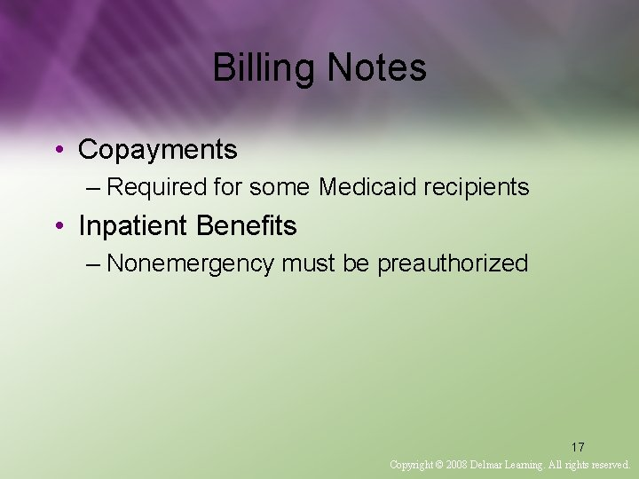 Billing Notes • Copayments – Required for some Medicaid recipients • Inpatient Benefits –