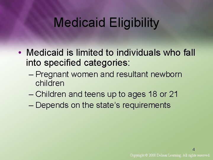 Medicaid Eligibility • Medicaid is limited to individuals who fall into specified categories: –