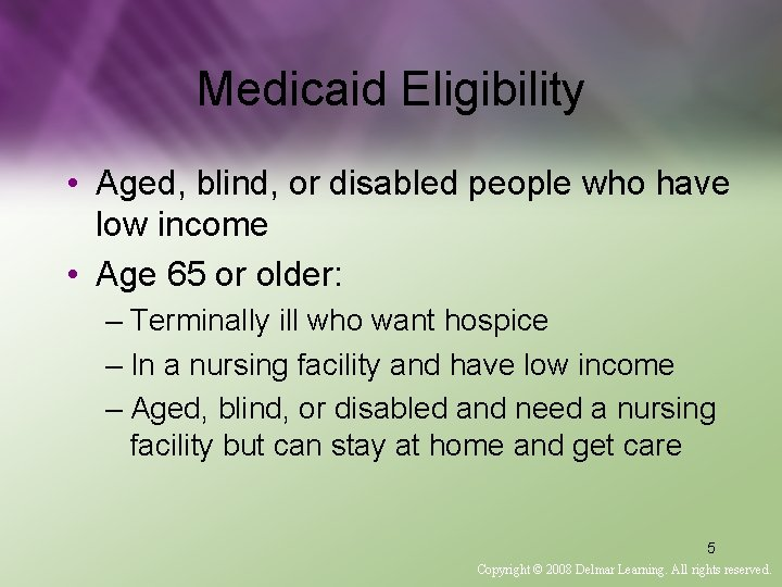 Medicaid Eligibility • Aged, blind, or disabled people who have low income • Age