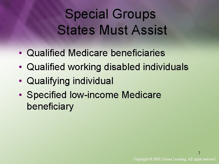 Special Groups States Must Assist • • Qualified Medicare beneficiaries Qualified working disabled individuals