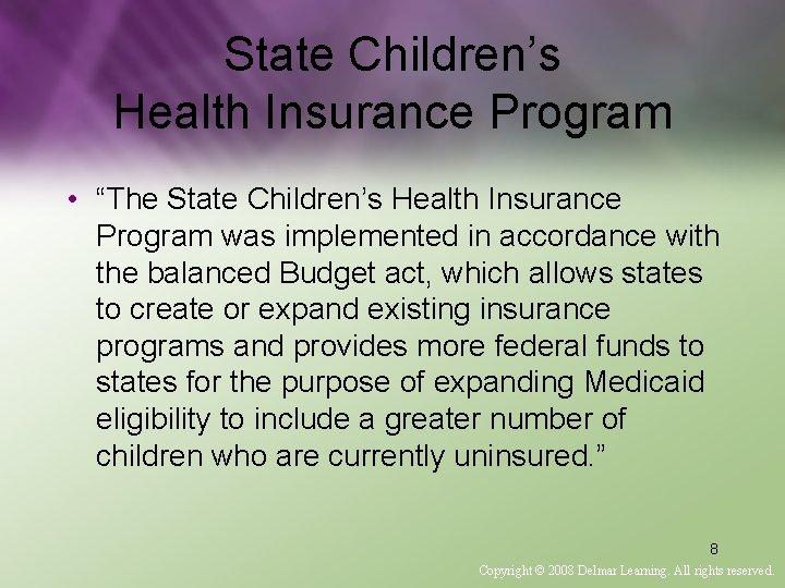 "State Children's Health Insurance Program • ""The State Children's Health Insurance Program was implemented"