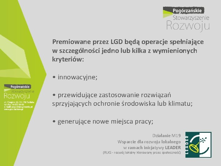 Premiowane przez LGD będą operacje spełniające w szczególności jedno lub kilka z wymienionych kryteriów: