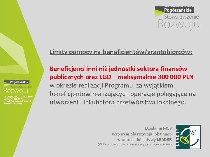 Limity pomocy na beneficjentów/grantobiorców: Beneficjenci inni niż jednostki sektora finansów publicznych oraz LGD –