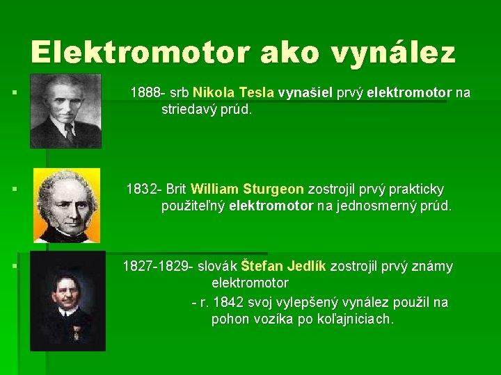 Elektromotor ako vynález § 1888 - srb Nikola Tesla vynašiel prvý elektromotor na striedavý