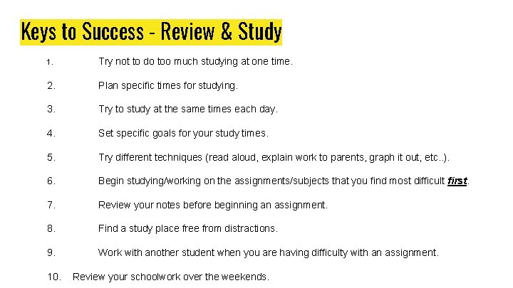 Keys to Success - Review & Study 1. Try not to do too much