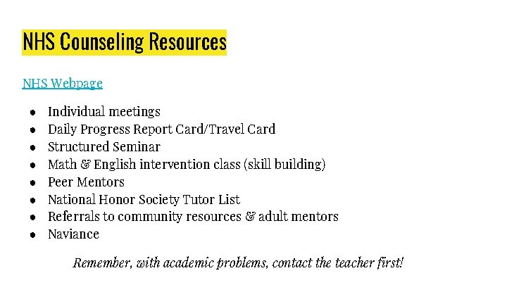 NHS Counseling Resources NHS Webpage ● ● ● ● Individual meetings Daily Progress Report