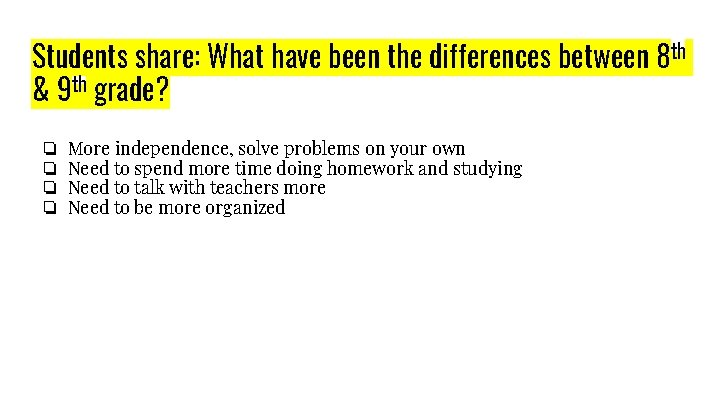 Students share: What have been the differences between 8 th & 9 th grade?