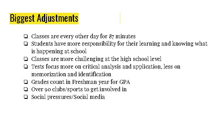 Biggest Adjustments ❏ Classes are every other day for 87 minutes ❏ Students have