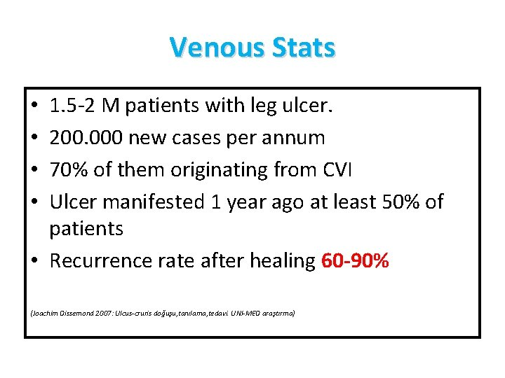 Venous Stats 1. 5‐ 2 M patients with leg ulcer. 200. 000 new cases
