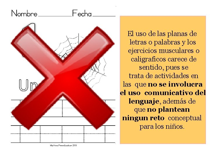 El uso de las planas de letras o palabras y los ejercicios musculares o
