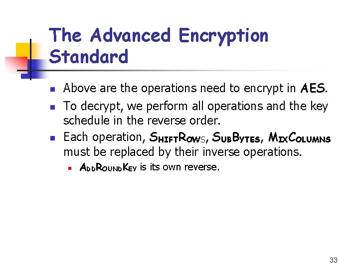 The Advanced Encryption Standard n n n Above are the operations need to encrypt