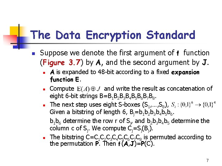 The Data Encryption Standard n Suppose we denote the first argument of f function