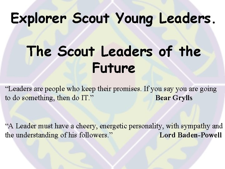 """Explorer Scout Young Leaders. The Scout Leaders of the Future """"Leaders are people who"""