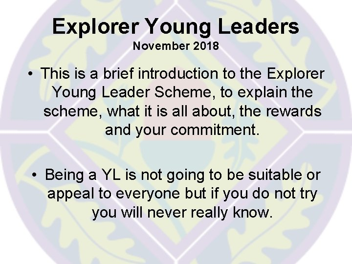 Explorer Young Leaders November 2018 • This is a brief introduction to the Explorer