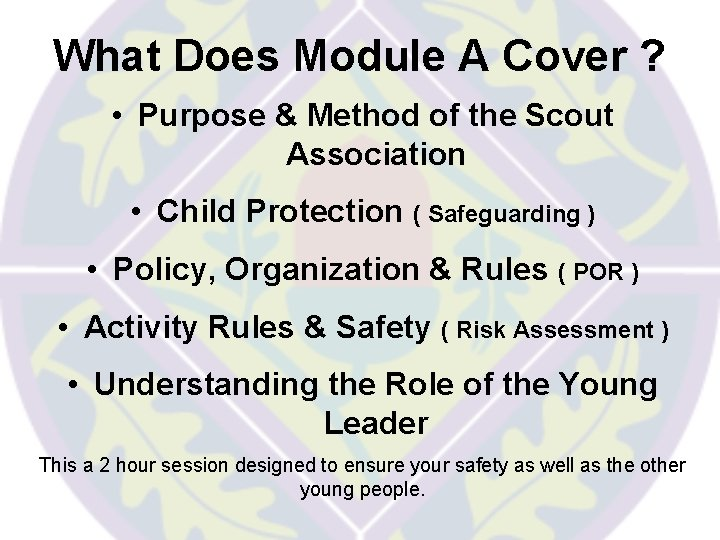 What Does Module A Cover ? • Purpose & Method of the Scout Association