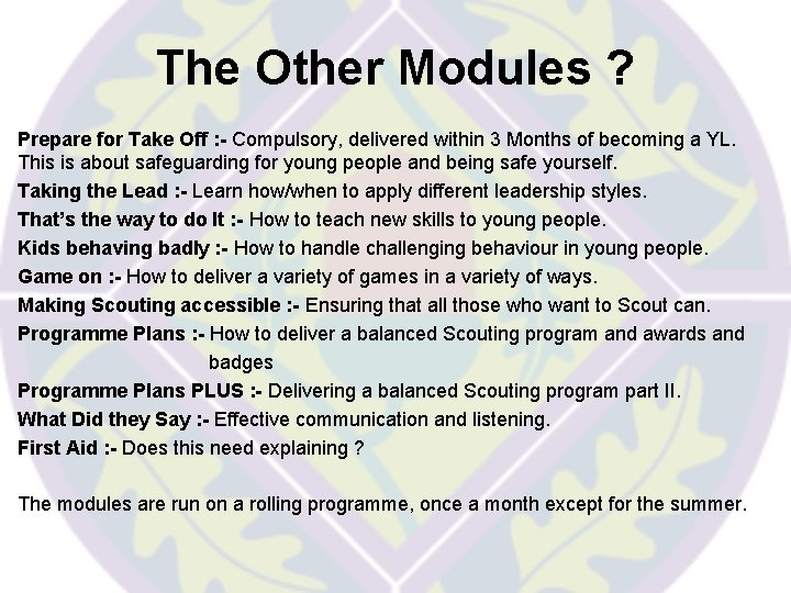 The Other Modules ? Prepare for Take Off : - Compulsory, delivered within 3