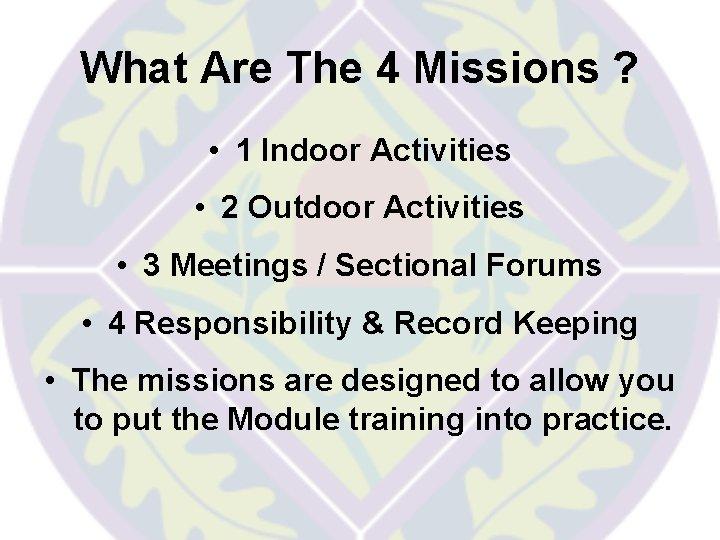 What Are The 4 Missions ? • 1 Indoor Activities • 2 Outdoor Activities