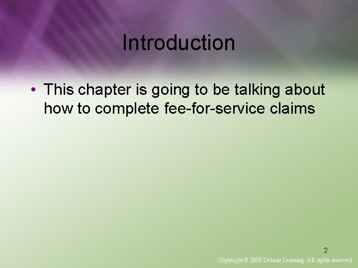 Introduction • This chapter is going to be talking about how to complete fee-for-service