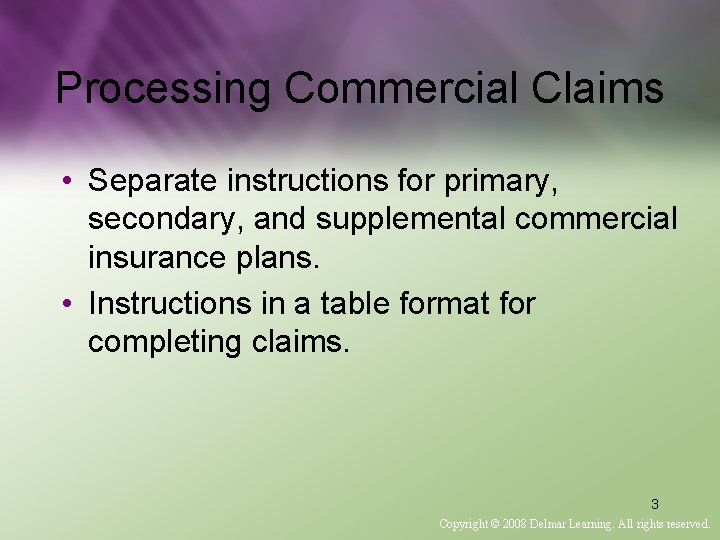 Processing Commercial Claims • Separate instructions for primary, secondary, and supplemental commercial insurance plans.