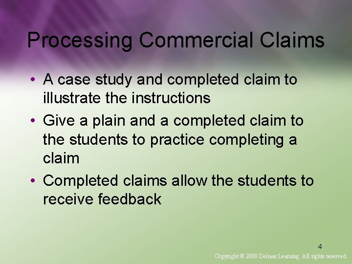 Processing Commercial Claims • A case study and completed claim to illustrate the instructions