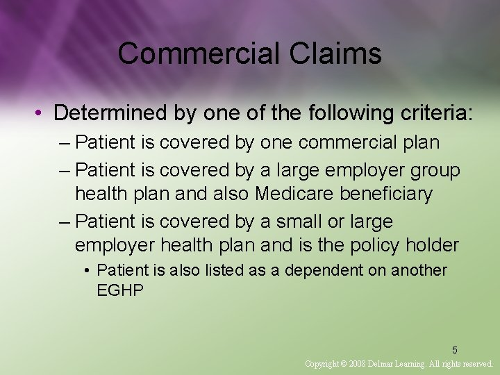 Commercial Claims • Determined by one of the following criteria: – Patient is covered