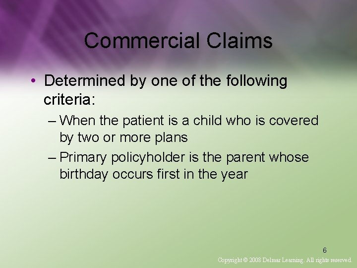 Commercial Claims • Determined by one of the following criteria: – When the patient