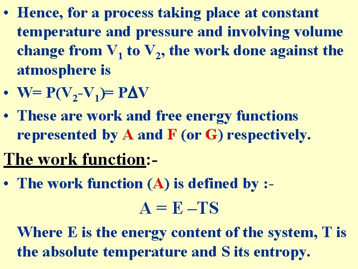 • Hence, for a process taking place at constant temperature and pressure and