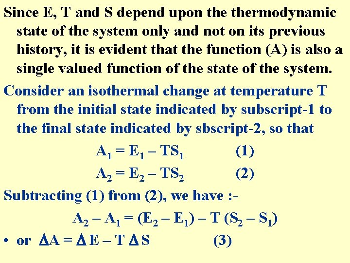 Since E, T and S depend upon thermodynamic state of the system only and