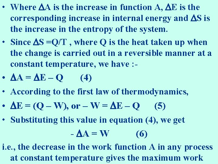 • Where A is the increase in function A, E is the corresponding