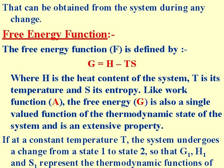 That can be obtained from the system during any change. Free Energy Function: The