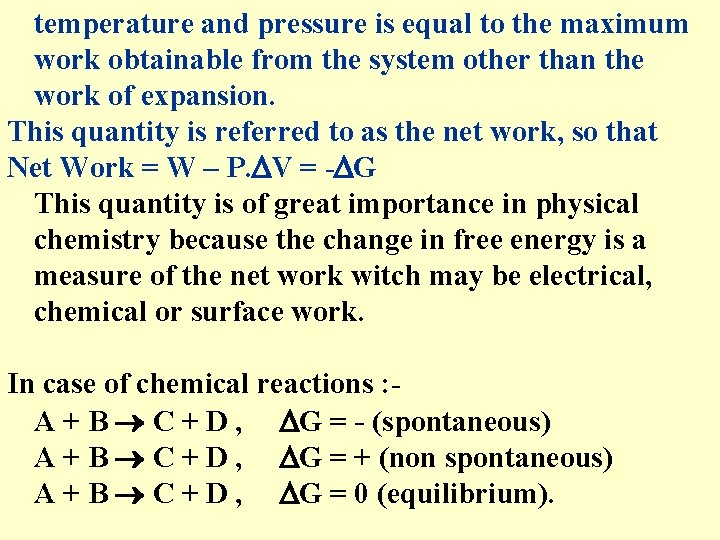 temperature and pressure is equal to the maximum work obtainable from the system other