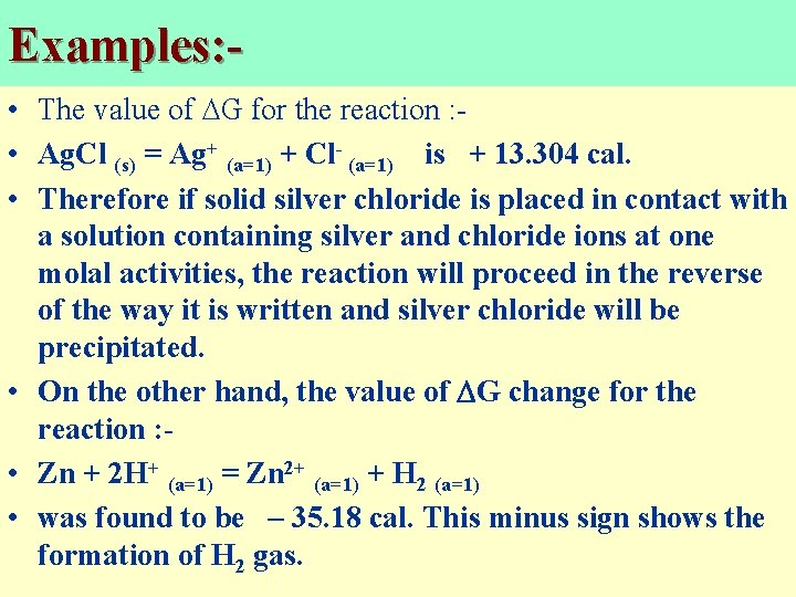 Examples: • The value of G for the reaction : • Ag. Cl (s)