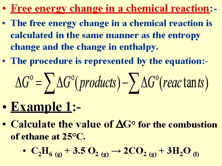 • Free energy change in a chemical reaction: • The free energy change