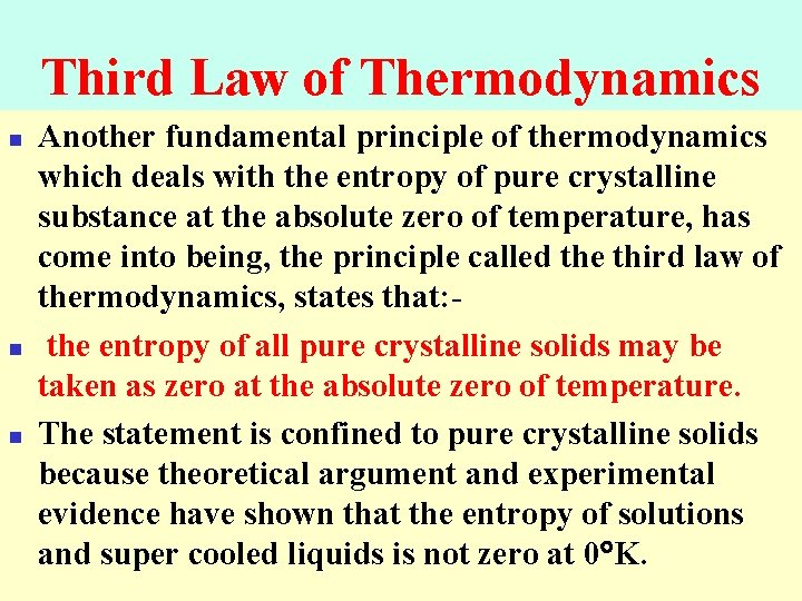Third Law of Thermodynamics n n n Another fundamental principle of thermodynamics which deals