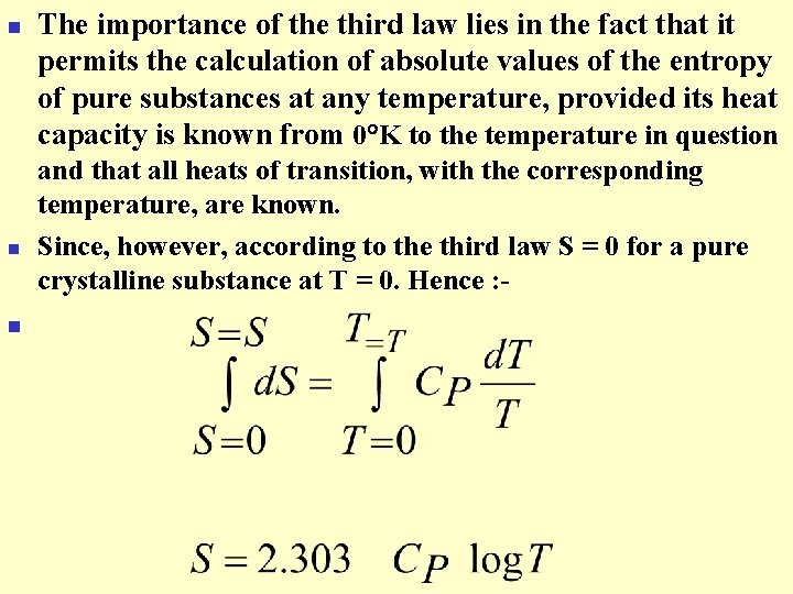 n n n The importance of the third law lies in the fact that