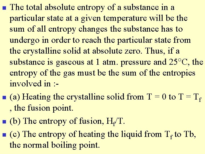 n n The total absolute entropy of a substance in a particular state at