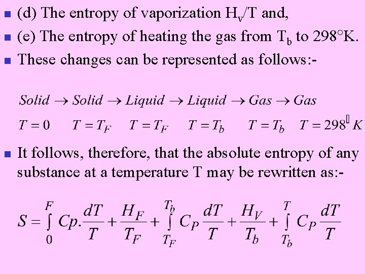 n n (d) The entropy of vaporization Hv/T and, (e) The entropy of heating