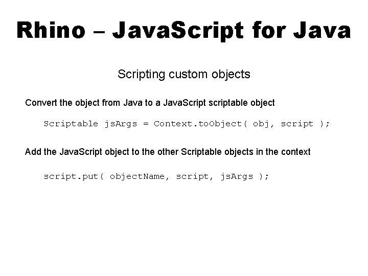 Rhino – Java. Script for Java Scripting custom objects Convert the object from Java
