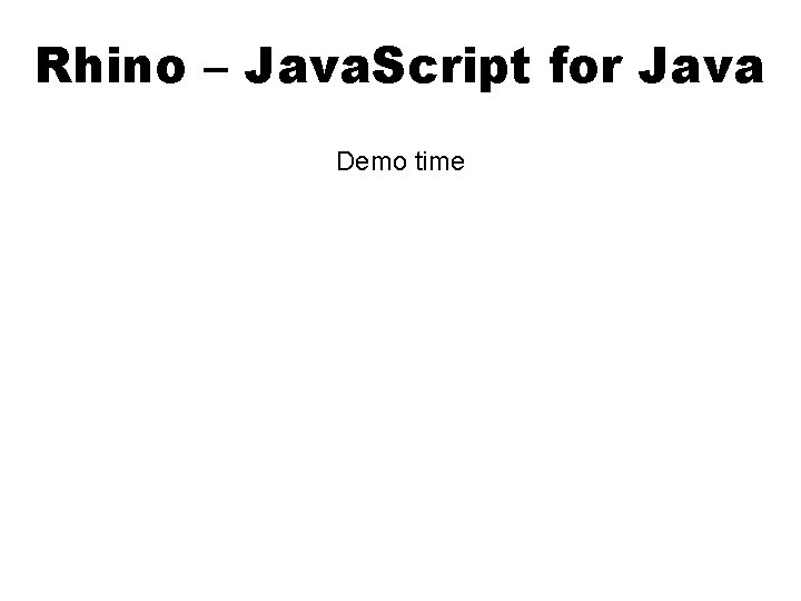 Rhino – Java. Script for Java Demo time