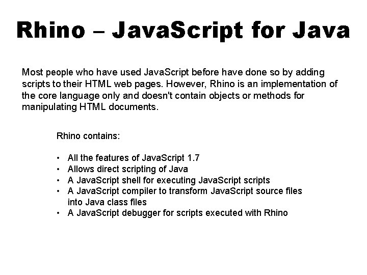 Rhino – Java. Script for Java Most people who have used Java. Script before