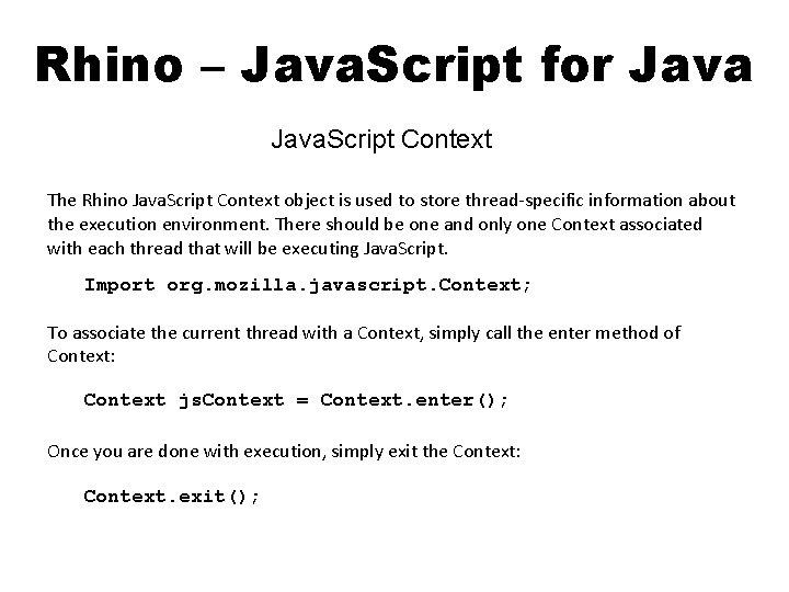 Rhino – Java. Script for Java. Script Context The Rhino Java. Script Context object