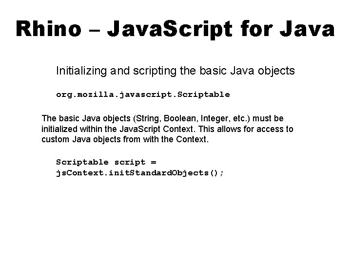 Rhino – Java. Script for Java Initializing and scripting the basic Java objects org.
